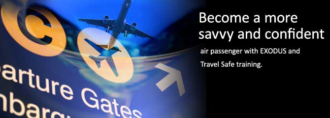 Airplane/Airport: Become a More Savvy and confident air passenger with EXODUS and Travel Safe training.